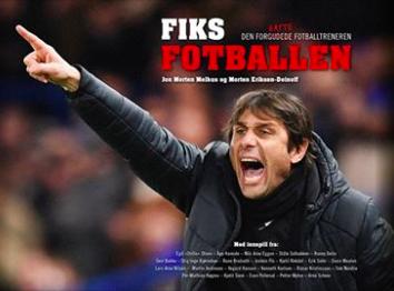 «Fiks fotballen» – hvordan norsk fotball kan lykkes bedre internasjonalt